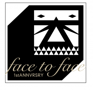 Face to Face -1st ANNIVERSARY-