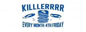 KILLLERRRR