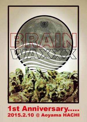 BRAIN WAXXX -1st Anniversary-