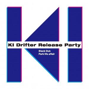"""KI Drifter Release Party  """"DDD"""""""