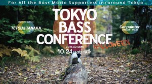 TOKYO BASS CONFERENCE  -HALLOWEEN edition-