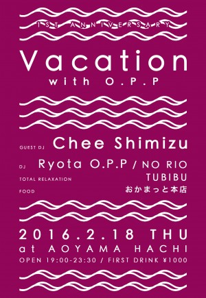 Vacation with O.P.P -1st Anniverasary-