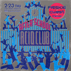 AFTER SCHOOL ACID CLUB