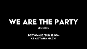 WE ARE THE PARTY REUNION