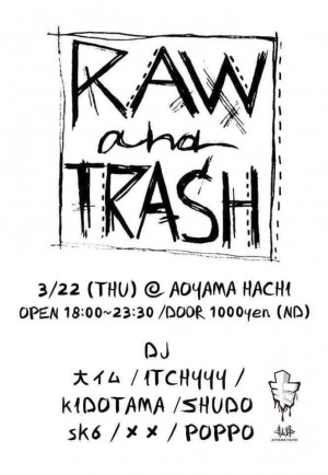 RAW AND TRASH