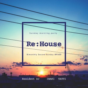 Re:House