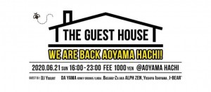 THE GUEST HOUSE 〜We Are Back Aoyama Hachi〜